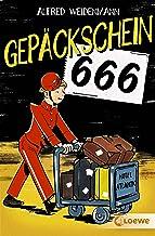 Gepäckschein 666: Kinderbuch-Klassiker für Mädchen und Jungen ab 12 Jahre (German Edition)