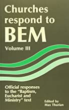 Churches Respond to BEM Volume III: Offical responses to the