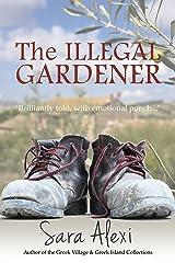 The Illegal Gardener (Greek Village Book 1) Kindle Edition