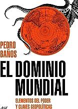 El dominio mundial: Elementos del poder y claves geopolíticas (Ariel) (Spanish Edition)