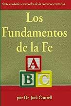 Los Fundamentos de la Fe (Spanish Edition)