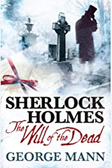 Sherlock Holmes: The Will of the Dead Kindle Edition