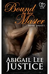 Bound By Her Master (Heart Series Book 1) Kindle Edition