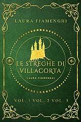 Le Streghe di Villacorta: Vol 1 - Vol 2 - Vol 3 (Italian Edition) Format Kindle