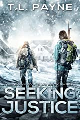Seeking Justice: A Post Apocalyptic EMP Survival Thriller (Gateway to Chaos Series Book 3) Kindle Edition