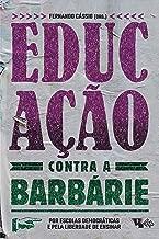 Educação contra a barbárie: Por escolas democráticas e