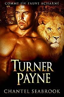 Turner Payne : comme un fauve acharné (French Edition)
