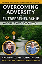 Overcoming Adversity in Entrepreneurship: We Did It, and So Can You!