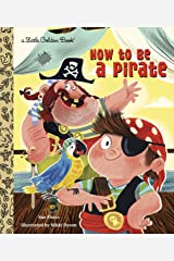 How to be a Pirate (Little Golden Book) Kindle Edition