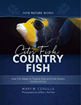 City Fish Country Fish: How Fish Adapt to Tropical Seas and Cold Oceans (Second Edition) (How Nature Works)