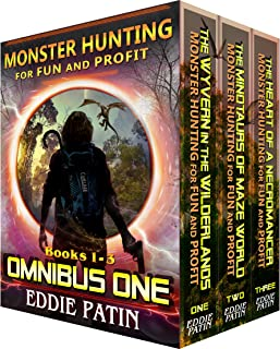 Monster Hunting for Fun and Profit OMNIBUS ONE (Books 1-3 Box Set): Monster Hunter - Multiverse & Time Travel Sci-fi Adventure Series Boxed Set