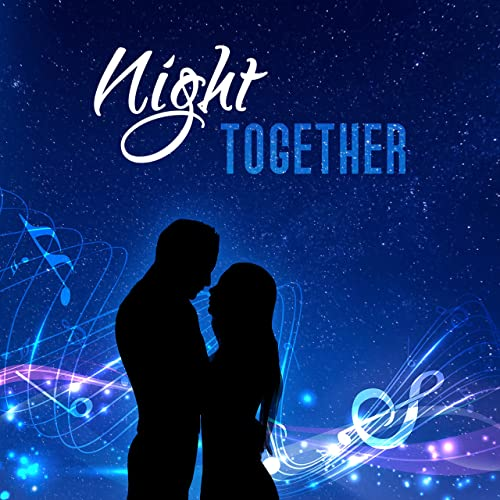 Night Together - Magic Moments, Fall in Love, Love Lovers