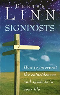 Signposts : How to Interpret the Coincidences and Symbols in Your Life