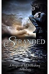 Stranded: A Wayward Ink Publishing Anthology Kindle Edition