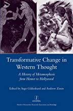 Transformative Change in Western Thought: A History of Metamorphosis from Homer to Hollywood (Legenda Main)