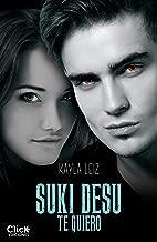 Suki Desu. Te quiero (Spanish Edition)