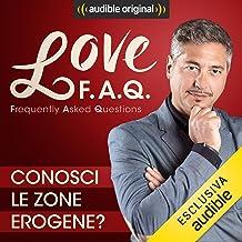 Conosci le zone erogene?: Love F.A.Q. con Marco Rossi