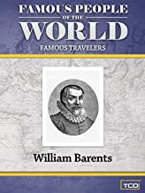 Famous People of the World - Famous Travelers - William Barents