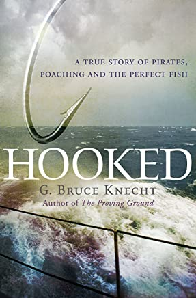 Hooked: A True Story of Pirates, Poaching and the Perfect Fish