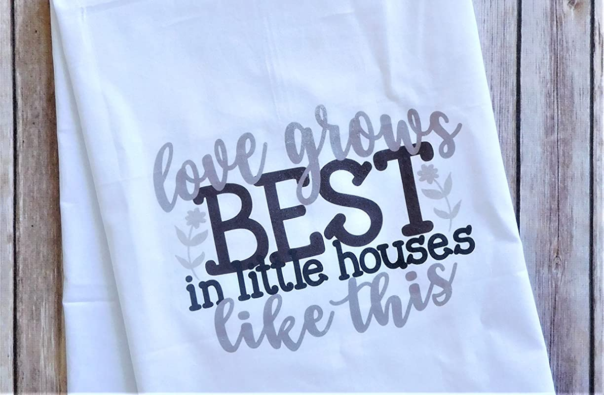 Kitchen Dish Towel Flour Sack Towel Love Grows Best In Little Houses Like This