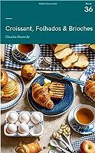 Croissant, Folhados & Brioches: Tá na Mesa (Panificação)