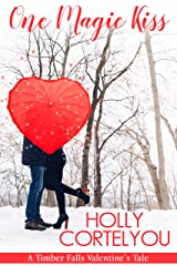 One Magic Kiss: A Timber Falls Sweet Romance Novelette Kindle Edition