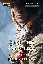 Expressly Yours, Samantha (Cotillion Ball Saga Book 7)