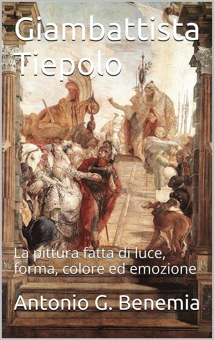 不毛側南方のGiambattista Tiepolo: La pittura fatta di luce, forma, colore ed emozione (Italian Edition)