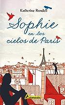 Sophie en los cielos de París / Rooftoppers (Spanish Edition)