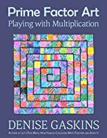 Prime Factor Art: Playing with Multiplication