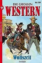 Die groГџen Western 119: Wolfszeit (German Edition)
