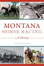 Montana Horse Racing: A History (Sports)
