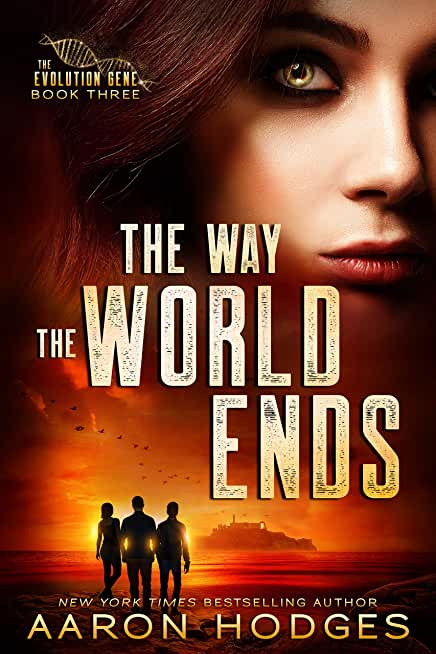 The Way the World Ends (The Evolution Gene Book 3) (English Edition)