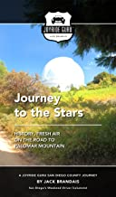 Journey to the Stars: History, Fresh Mountain Air on the Road to Palomar Mountain (Joyride Guru San Diego Day Trip Book 1)