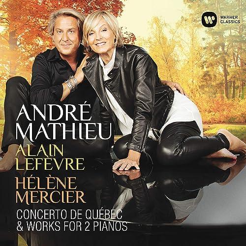 Mathieu: Concerto de Québec & Works for 2 Pianos