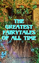 The Greatest Fairytales Of All Time: Five Children and It, Peter Pan, The Princess and the Goblin, The Wonderful Wizard of Oz Collection, Alice in Wonderland…