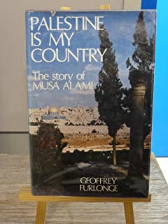 Palestine is my country: The story of Musa Alami