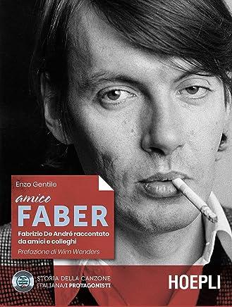 Amico Faber: Fabrizio De André raccontato da amici e colleghi