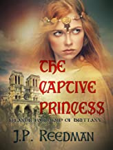 The Captive Princess: Eleanor Fair Maid of Brittany (Medieval Babes: Tales of Little-Known Ladies Book 3) (English Edition)
