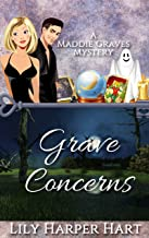 Grave Concerns (A Maddie Graves Mystery Book 5)