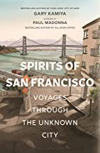 Spirits of San Francisco: Voyages through the Unknown City PDF