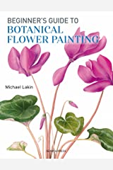 Beginner's Guide to Botanical Flower Painting Kindle Edition