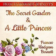 Frances Hodgson Burnett's The Secret Garden and A Little Princess