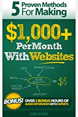 5 Proven Methods For Making $1,000+ Per Month With Websites (Proven Methods for making $1,000+ Per Month Online Book 1) Kindle Edition