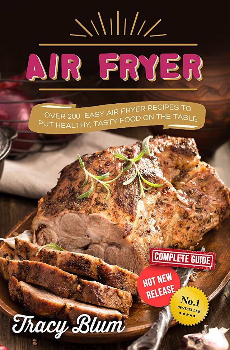 Air Fryer: Over 200 Easy Air Fryer Recipes to Put Healthy, Tasty Food on the Table (English Edition)