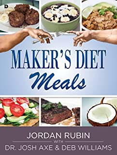 Maker`s Diet Meals: Biblically-Inspired Delicious and Nutritious Recipes for the Entire Family