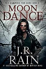 Moon Dance: A Samantha Moon Novel (Vampire for Hire Book 1) Kindle Edition