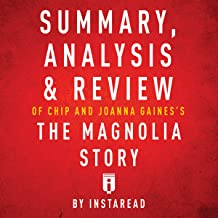 Summary, Analysis & Review of Chip and Joanna Gaines's The Magnolia Story with Mark Dagostino by Instaread