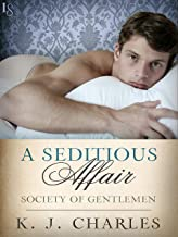 A Seditious Affair: A Society of Gentlemen Novel (Society of Gentlemen Series Book 2)