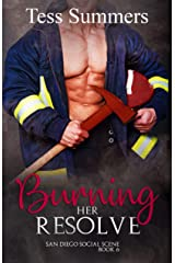 Burning Her Resolve: San Diego Social Scene Book 6 Kindle Edition